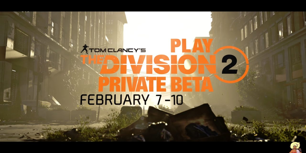 The Division 2 — Private Beta Information